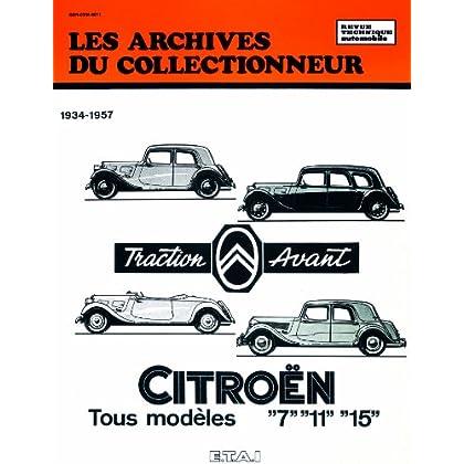 Les Archives du collectionneur : Citroën Traction Avant Tous Modèles '7', '11' et '15' 1934-1957
