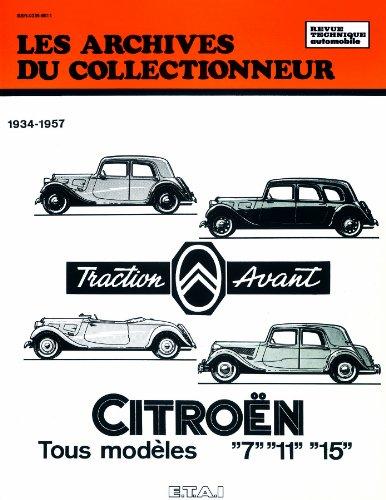 Les Archives du collectionneur : Citroën Traction Avant Tous Modèles «7», «11» et «15» 1934-1957