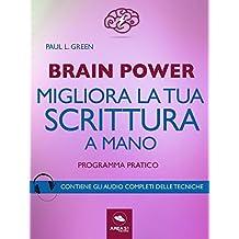 Brain Power. Migliora la tua scrittura a mano: Programma pratico