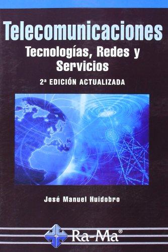 Telecomunicaciones. Tecnologías, Redes Y Servicios - 2ª Edición