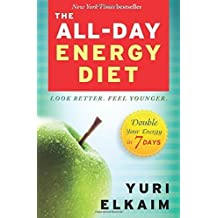 The All-Day Energy Diet: Double Your Energy in 7 Days by Yuri Elkaim (2015-09-22)