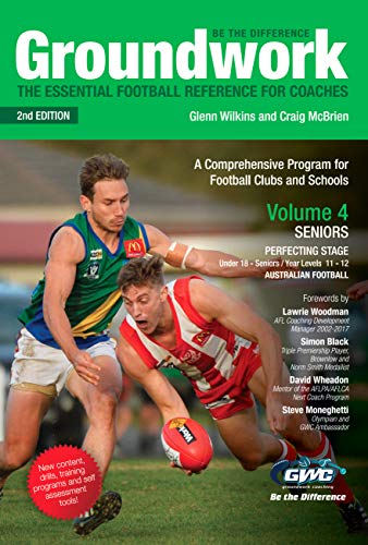 Groundwork Volume 4: SENIORS PERFECTING STAGE: The Essential Football Reference for Coaches (English Edition)