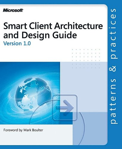 Smart Client Architecture and Design Guide (Patterns & Practices)