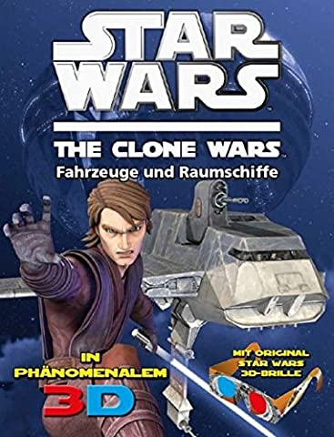 Star Wars The Clone Wars - In galaktischem 3D: Bd. 2: Fahrzeuge & Raumschiffe
