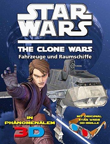 Star Wars The Clone Wars - In galaktischem 3D: Bd. 2: Fahrzeuge...