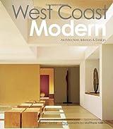 West Coast Modern: Architecture, Interiors & Design: Architecture, Interiors & Design by Zahid Sardar (2012-10-15)