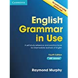 English Grammar in Use with Answers: A Self-Study Reference and Practice Book for Intermediate ...