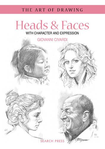 Heads and Faces (The Art of Drawing)