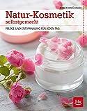 Natur-Kosmetik selbstgemacht: Pflege und Entspannung für jeden Tag