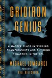 Gridiron Genius: A Master Class in Winning Championships and Building Dynasties in the NFL