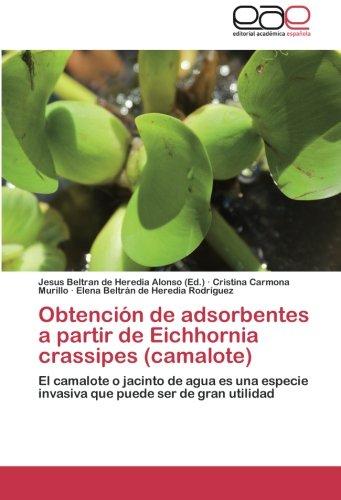 Obtencion de Adsorbentes a Partir de Eichhornia Crassipes (Camalote) por Carmona Murillo Cristina