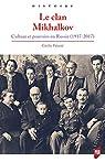 Le clan Mikhalkov: Culture et pouvoirs en Russie par Vaissié