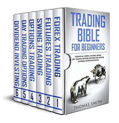 Trading Bible for Beginners: 6 Books in 1: Forex, Futures, Swing , Day Trading Options, Options for Income, Dividend Investing(Stocks) (English Edition)