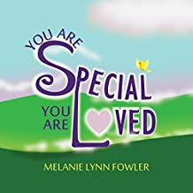 You Are Special - You Are Loved (English Edition)