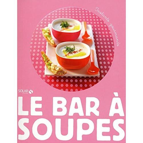 LE BAR A SOUPES - INSTANTS GOURMANDS