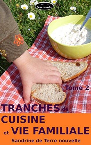 Tranches de cuisine et Vie familiale Tome 2 par Sandrine de Terre nouvelle
