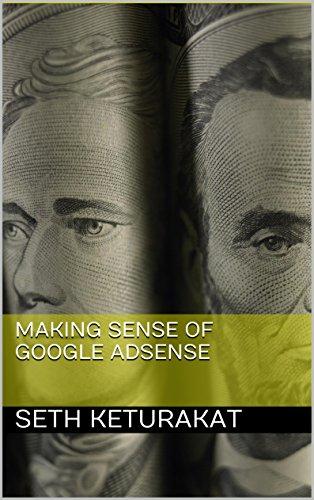 Making Sense of Google AdSense (English Edition) de [Keturakat, Seth]