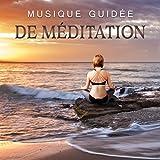 Musique guidée de méditation - Apprendre à méditer, Musique zen, Sons de la nature, Relaxation et yoga