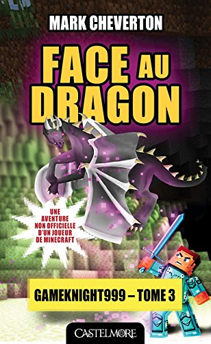 Descargar Libro Minecraft - Les Aventures de Gameknight999, T3 : Face au dragon de Mark Cheverton