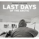Ragnar Axelsson: Last Days of the Arctic