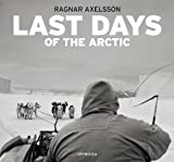 Last days of the Arctic - Ragnar Axelsson