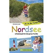 Ab in die Ferien – Nordsee: Urlaubsspaß für die ganze Familie