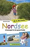 Ab in die Ferien - Nordsee: Urlaubsspaß für die ganze Familie