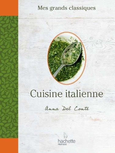 Mes grands classiques - Cuisine Italienne