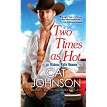 Two Times As Hot (An Oklahoma Nights Romance) by Cat Johnson (2014-10-07)