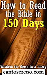 How to Read the Bible in 150 Days: Wisdom for those in a hurry (English Edition)