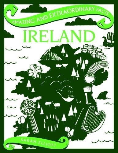 Ireland (Amazing and Extraordinary Facts)