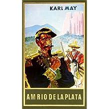 Am Rio de la Plata: Reiseerzählung, Band 12 der Gesammelten Werke (Karl Mays Gesammelte Werke)