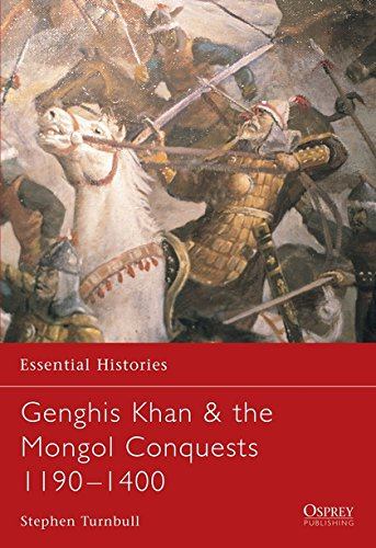 Genghis Khan & the Mongol Conquests 1190-1400 (Essential Histories) por Stephen Turnbull