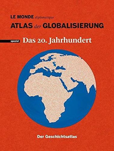 Download Atlas der Globalisierung spezial: Das 20. Jahrhundert. Der Geschichtsatlas.