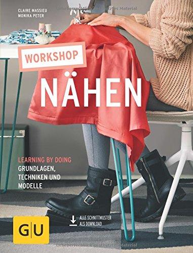Preisvergleich Produktbild Workshop Nähen: Learning by doing - Grundlagen,  Techniken und Modelle (GU Kreativ Spezial)
