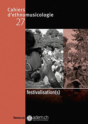 Cahiers d'ethnomusicologie N27 Festivalisation(s) (27) par Ateliers d'Ethnomusi, Laurent Aubert, Christine Guillebaud, Luc Charles-Dominique