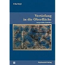 Vertiefung in die Oberfläche: Ausgewählte Schriften (Bibliothek der Psychoanalyse)