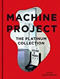 Machine Project: The Platinum Collection