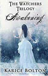The Watchers Trilogy: Awakening: Volume 1 by Karice Bolton (2011-09-27)