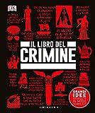 Scarica Libro Il libro del crimine Grandi idee spiegate in modo semplice (PDF,EPUB,MOBI) Online Italiano Gratis