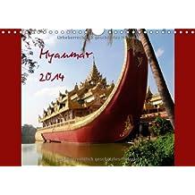 Myanmar - Land der goldenen Pagoden (Wandkalender 2014 DIN A4 quer): Myanmar, oder Birma - ein Staat in Südostasien, der an Thailand, Laos, die ... Bengalen grenzt. (Monatskalender, 14 Seiten)