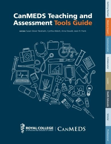 CanMEDS Teaching and Assessment Tools Guide by Susan Glover Takahashi (2015-10-15)