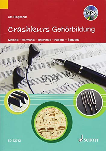 Crashkurs Gehörbildung: Melodik - Harmonik - Rhythmus - Kadenz - Sequenz. Ausgabe mit mp3-CD.