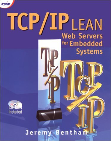 TCP/IP Lean: Web Servers for Embedded Systems (Book and CD-Rom Edition) by Jeremy Bentham (2000-10-31) par Jeremy Bentham