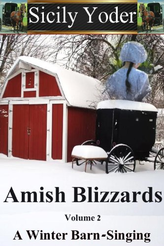 Amish Blizzards Volume Two A Winter Barn Singing