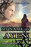 My Name Is A'yen (A'yen's Legacy Book 1) (English Edition)