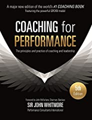 Coaching for Performance: The Principles and Practice of Coaching and Leadership FULLY REVISED 25TH ANNIVERSAR