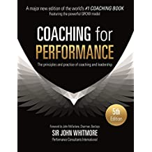Coaching for Performance: The Principles and Practices of Coaching and Leadership (People Skills for Professionals) (English Edition)