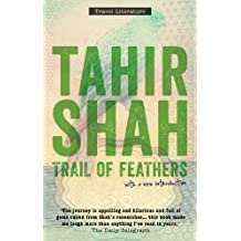 Trail of Feathers: In Search of the Birdmen of Peru (English Edition)
