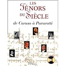 Les Ténors du siècle : De Caruso à Pavarotti, avec un CD Audio
